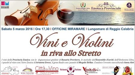 """Reggio, evento enoculturale """"Vini e Violini in riva allo Stretto"""" La manifestazione si svolgerà presso le Officine Miramare di Reggio Calabria"""