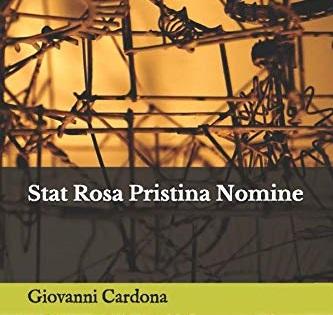 Stat Rosa Pristina Nomine Una miscellanea lirica e narrativa nell'ultima pubblicazione di Giovanni Cardona